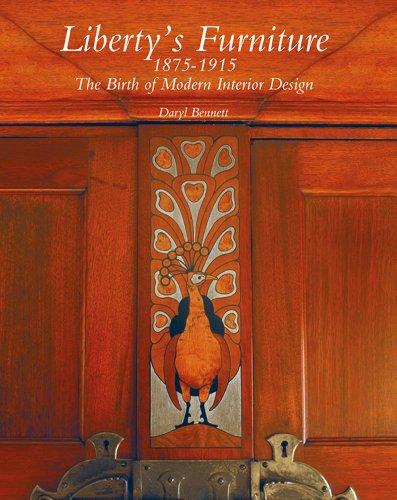 Liberty s Furniture 1875 -1915: The Birth of Modern Interior Design (Hardback): Daryl Bennett