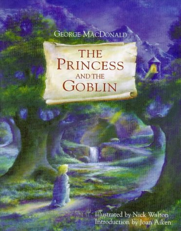 The Princess and the Goblin: MacDonald, George (Author)
