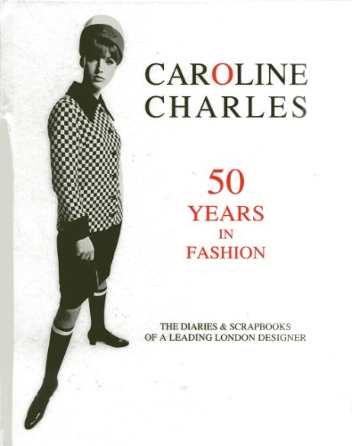 Caroline Charles: 50 Years in Fashion (Hardback): Caroline Charles