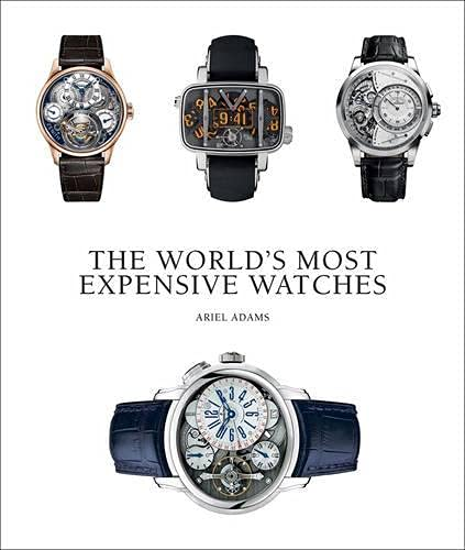 The World's Most Expensive Watches: Adams, Ariel