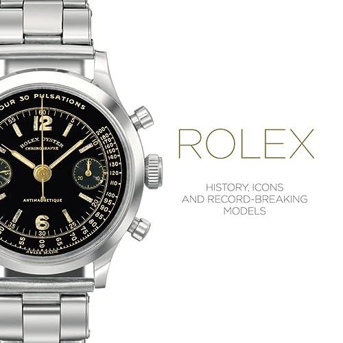 Rolex: History, Icons and Record-Breaking Models: Cappelletti, Mara, Patrizzi, Osvaldo
