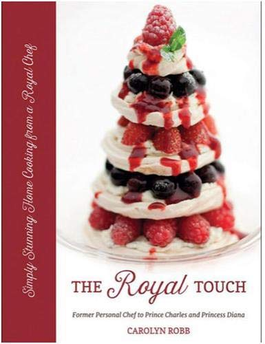 9781851497928: The Royal Touch: Simply Stunning Home Cooking from a Royal Chef