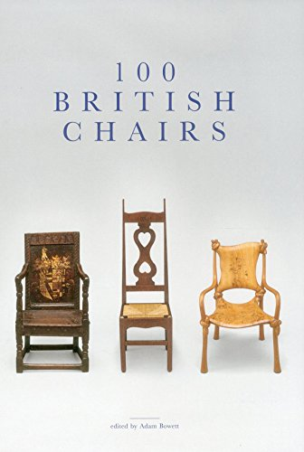 100 British Chairs: Edited by Dr. Adam Bowett