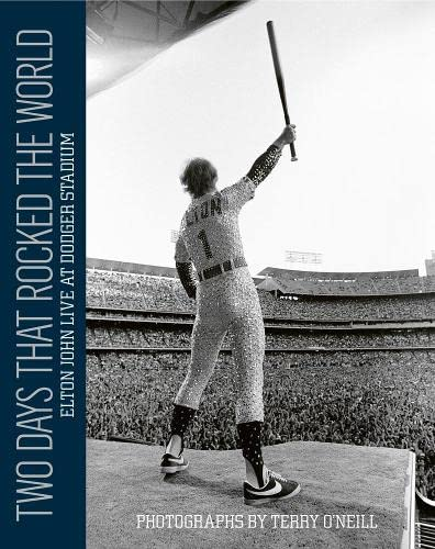 9781851498062: Two Days that Rocked the World: Elton John Live at Dodger Stadium: Photographs by Terry O'Neill