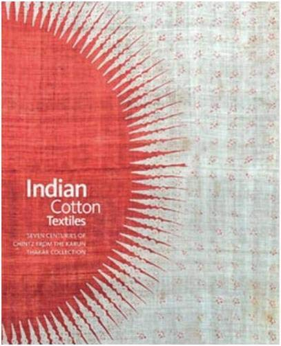 9781851498093: Indian Cotton Textiles: Seven Centuries of Chintz From the Karun Thakar Collection