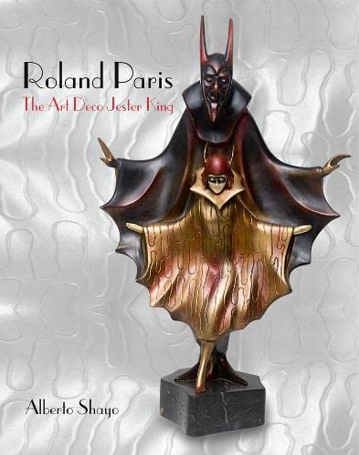 Roland Paris: The Art Deco Jester King (Hardback): Alberto Shayo
