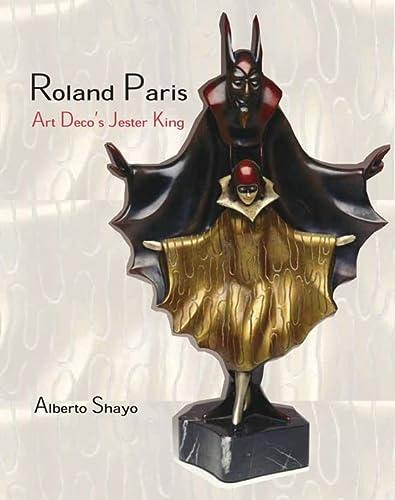 Roland Paris the Art Deco Jester King: Alberto Shayo