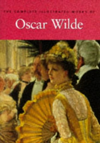 9781851521029: The Complete Illustrated Stories, Plays and Poems of Oscar Wilde