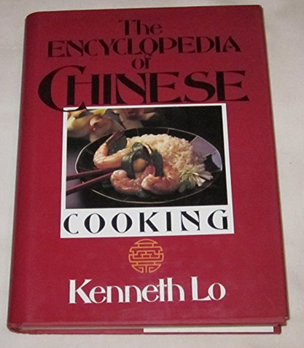 Kenneth Lo's Encyclopedia of Chinese Cooking (9781851522644) by Kenneth Lo