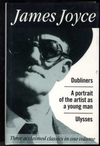 DUBLINERS, A PORTRAIT OF THE YOUNG ARTIST,: James Joyce