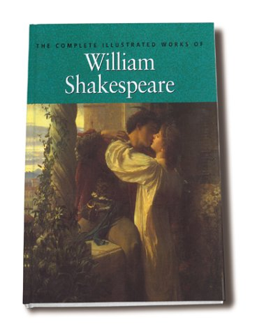 The Complete Illustrated Works of William Shakespeare: William Shakespeare