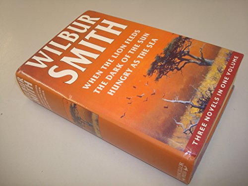 Wilbur Smith Omnibus: When the Lion Feeds,: Smith, Wilbur