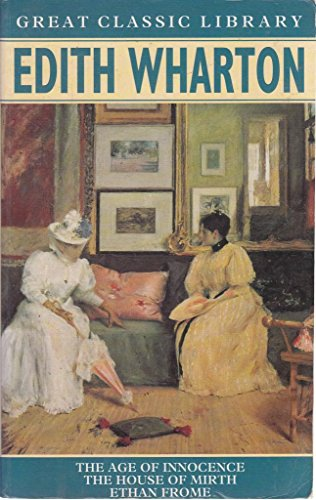 """9781851524976: Edith Wharton: """"Age of Innocence"""", """"House of Mirth"""", """"Ethan Frome"""" (Great Classic Library)"""