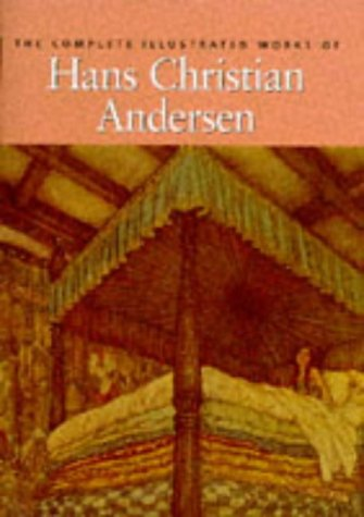 9781851525041: The Complete Illustrated Works of Hans Christian Andersen
