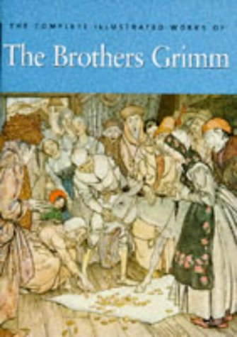 9781851525058: The Complete Illustrated Works of the Brothers Grimm