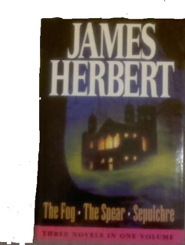 THE FOG. THE SPEAR. SEPULCHRE (9781851525171) by JAMES HERBERT
