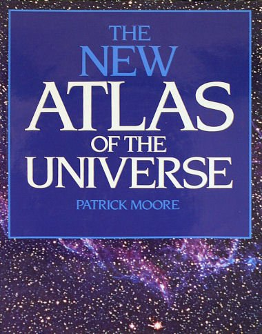New Atlas of the Universe: Patrick Moore