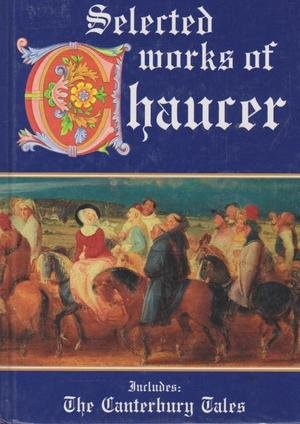 Selected Works of Chaucer: Geoffrey Chaucer, John