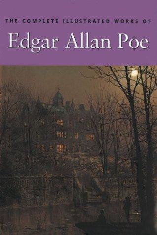 9781851526307: The Complete Illustrated Works of Edgar Allan Poe