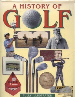 The Illustrated History of Golf: Elliott, Alan; May,