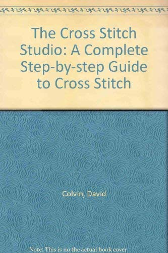 9781851526505: The Cross Stitch Studio: A Complete Step-by-step Guide to Cross Stitch