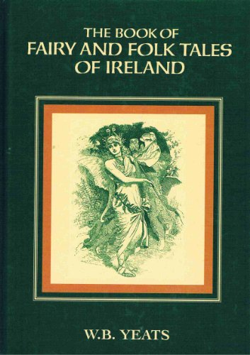The Book of Fairy and Folk Tales: Yeats, William Butler
