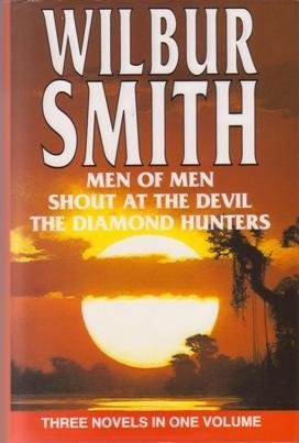 9781851527076: Men of Men / Shout at the Devil / The Diamond Hunters (3-in-1 volume)