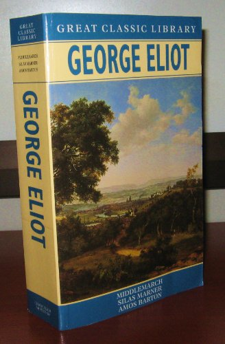 Middlemarch Silas Marner Amos Barton (Great Classic: Eliot, George