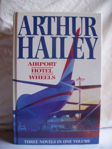 Airport. Hotel. Wheels: Arthur Hailey