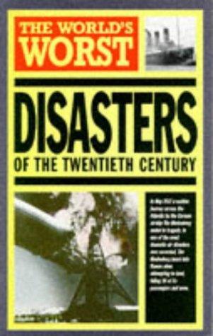 9781851528721: The World's Worst Disasters of the Twentieth Century (World's Greatest)
