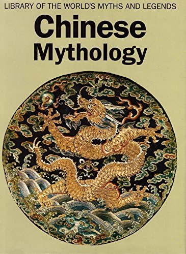 Chinese Mythology Library of the Worldsc (Library of the World's Myths & Legends) (English...