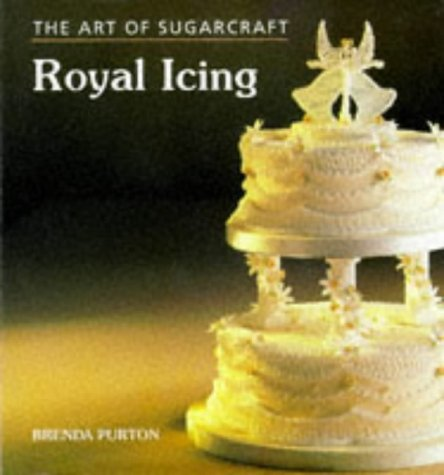 9781851529599: The Art of Sugarcraft: Royal Icing