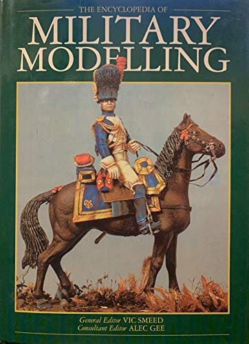 9781851529940: The Encyclopaedia of Military Modelling