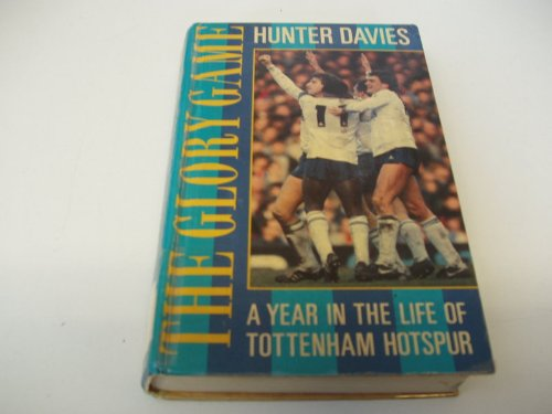 9781851580026: Glory Game: Year in the Life of Tottenham Hotspur