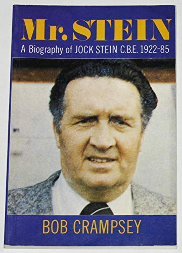 Mr. Stein a Biography of Jock Stein CBE 1922-85