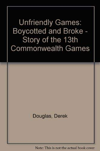 Unfriendly Games: Boycotted and Broke - Story of the 13th Commonwealth Games: Derek Douglas
