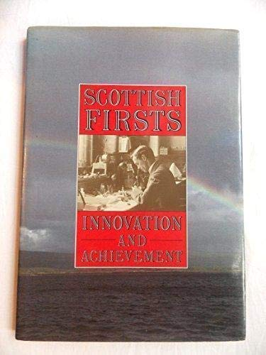 Scottish Firsts: Innovation and Achievement (9781851580606) by Elspeth Wills