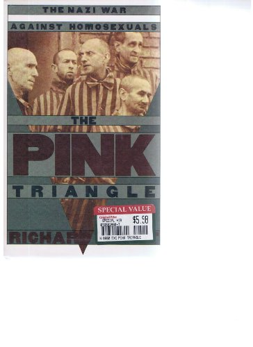 9781851580613: The Pink Triangle: Nazi War Against Homosexuals