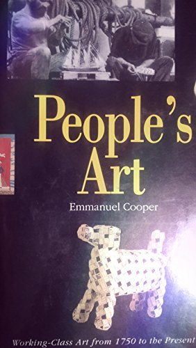 People's Art: Working-Class Art from 1750 to the Present Day: Emmanuel Cooper