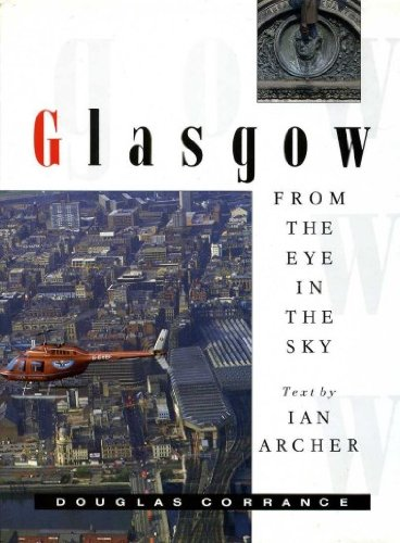 Glasgow from the Eye in the Sky - Archer, Ian