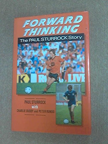 9781851582389: Forward thinking: The Paul Sturrock story