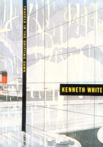 Travels in the Drifting Dawn: White, Kenneth