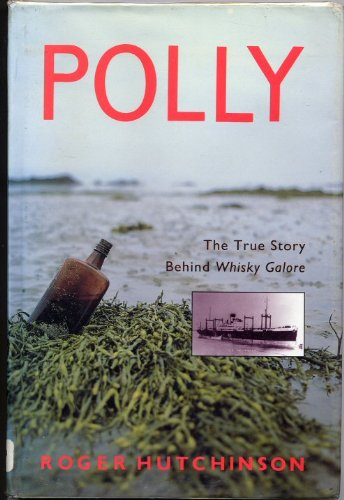 9781851583355: Polly; the True Story Behind Whiskey Galore