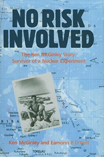 9781851583379: No Risk Involved: The Ken McGinley Story : Survivor of a Nuclear Experiment