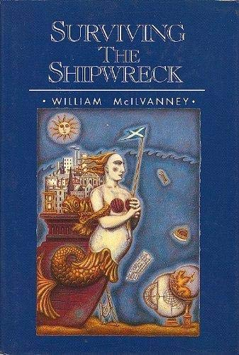 Surviving the Shipwreck (UK HB 1st -: McIlvanney, William