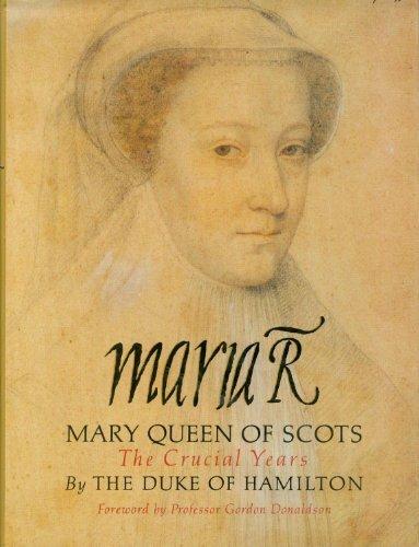 Maria R: Mary, Queen of Scots -: Hamilton, Angus Duke