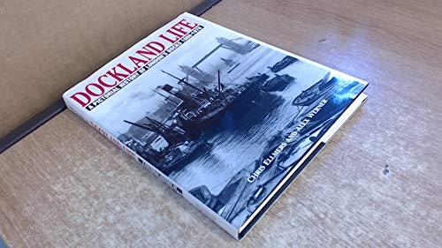 Dockland Life: A Pictorial History of London's Docks 1860-1970: Ellmers, Chris; Werner, Alex