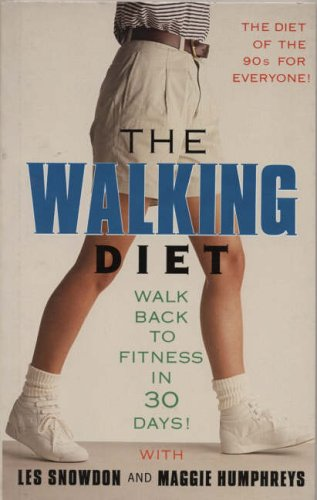 9781851583737: The Walking Diet: Walk Back to Fitness in Thirty Days