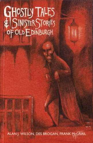 9781851584567: Ghostly Tales & Sinister Stories of Old Edinburgh