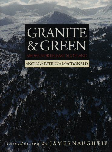 Granite and Green : Above North-East Scotland: Patricia Macdonald; Angus